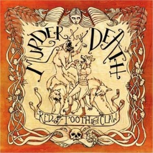 Muder By Death - Red of Tooth and Claw