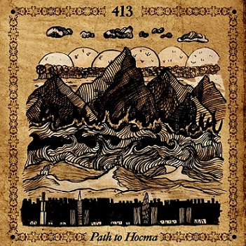 413 – Path To Hocma (2010)
